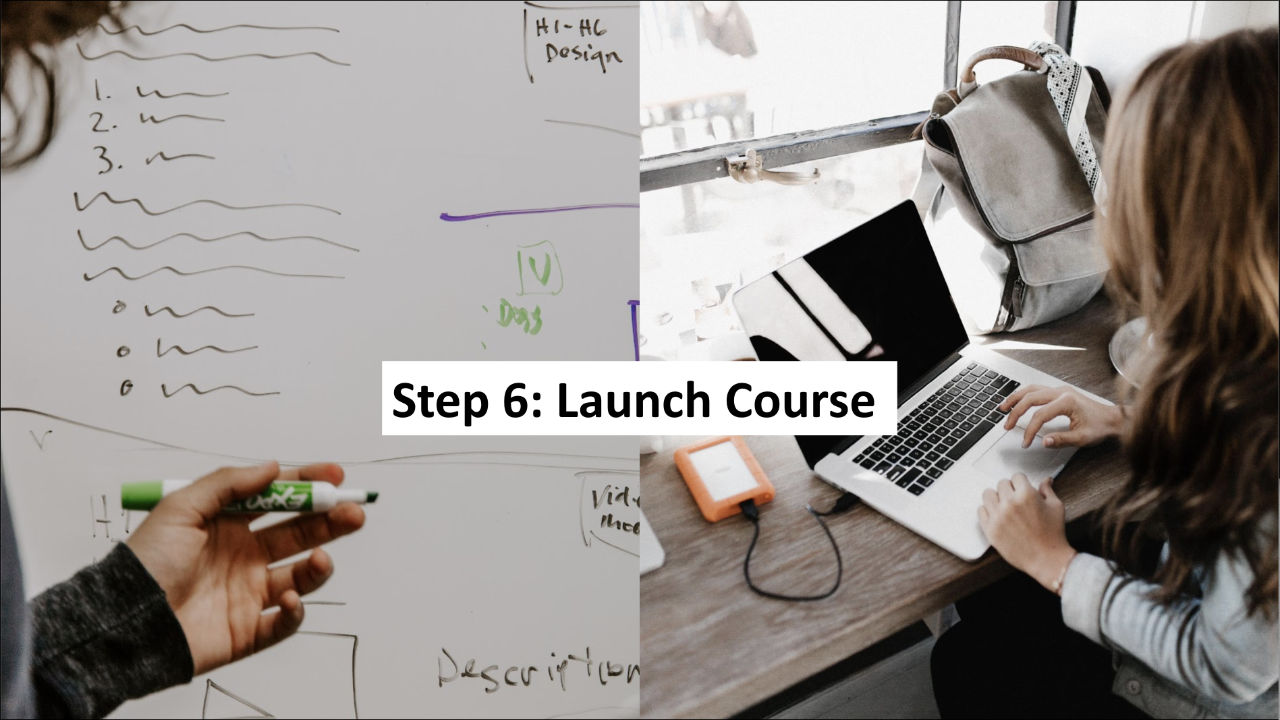 Step 6: Recruit for and launch the 100% Community Course